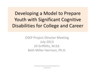 Developing a Model to Prepare Youth with Significant Cognitive Disabilities for College and Career