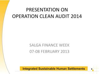 PRESENTATION ON OPERATION CLEAN AUDIT 2014