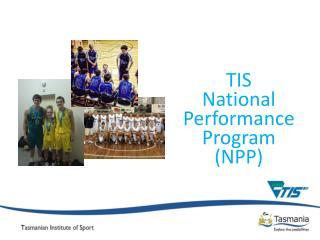 TIS  National Performance Program (NPP)