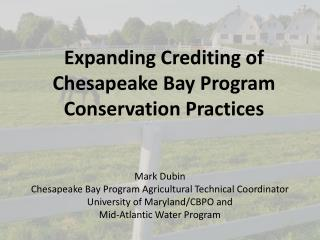 Expanding  Crediting  of  Chesapeake Bay Program Conservation  Practices
