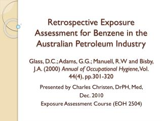 Presented by Charles Christen,  DrPH , Med, Dec. 2010 Exposure Assessment Course (EOH 2504)