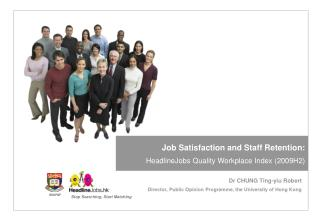 Job Satisfaction and Staff Retention: HeadlineJobs Quality Workplace Index 2009H2