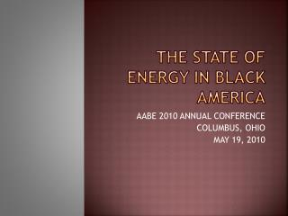 THE STATE OF ENERGY IN BLACK AMERICA
