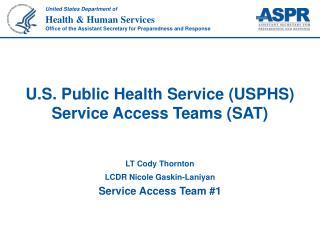 U.S. Public Health Service (USPHS)  Service Access Teams (SAT)