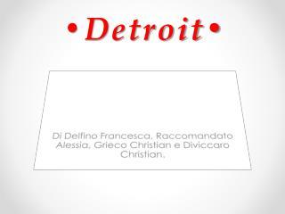 •Detroit•