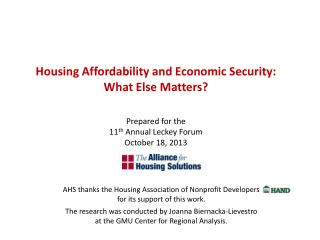 Housing Affordability and Economic Security: What Else Matters? Prepared for the   11 th  Annual Leckey Forum October 1