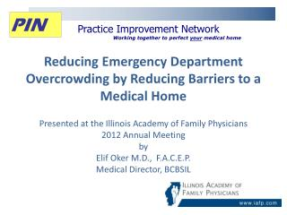 Practice Improvement Network Working together to perfect  your medical  home