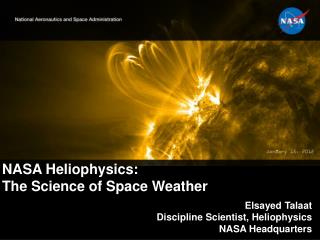 Elsayed Talaat Discipline Scientist, Heliophysics NASA Headquarters