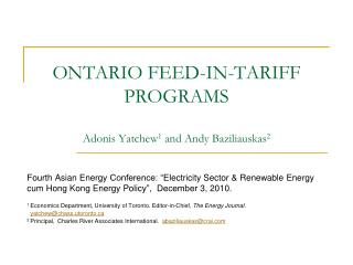 ONTARIO FEED-IN-TARIFF PROGRAMS Adonis Yatchew 1  and Andy Baziliauskas 2