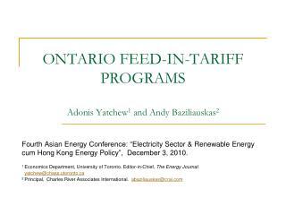 ONTARIO FEED-IN-TARIFF PROGRAMS Adonis Yatchew 1  and Andy Baziliauskas 2