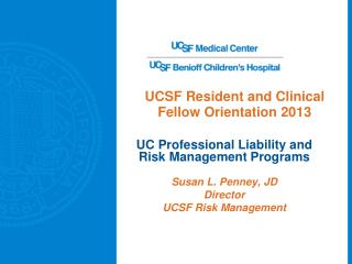 UCSF  Resident and Clinical Fellow Orientation  2013