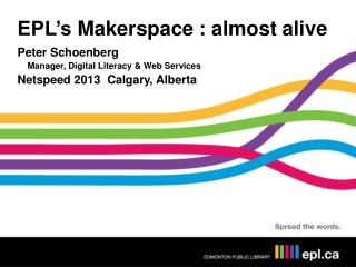 EPL's  Makerspace  : almost alive
