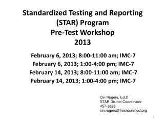 Standardized Testing and Reporting (STAR) Program  Pre-Test Workshop 2013