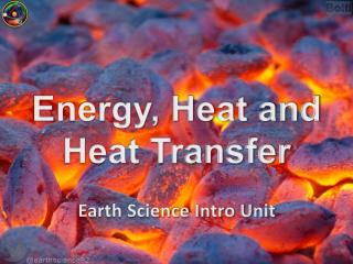 Energy, Heat and Heat Transfer