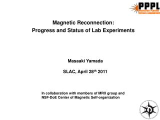 Magnetic Reconnection:  Progress and Status of Lab Experiments