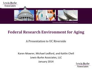 ] Federal Research Environment for Aging  A Presentation to UC Riverside