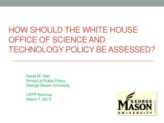 How Should the White House Office of Science and  Technology Policy  Be Assessed?