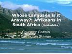 whose language is it anyway: afrikaans in south africa  s