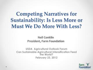 Competing Narratives for Sustainability: Is Less More or Must We Do More With Less?