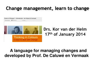 A language for managing changes and developed by Prof. De  Caluwé  en  Vermaak