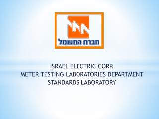 ISRAEL ELECTRIC CORP. METER TESTING LABORATORIES DEPARTMENT STANDARDS LABORATORY
