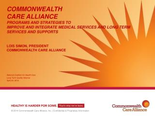 National Coalition for Health Care Long Term Quality Alliance April 24, 2014