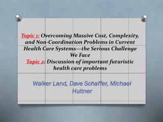 Walker Land, Dave Schaffer, Michael  Hultner