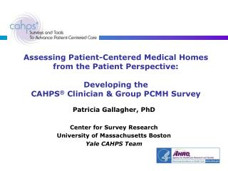 Assessing Patient-Centered Medical Homes from the Patient Perspective: Developing the  CAHPS ®  Clinician & Group PCMH