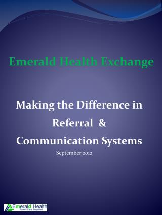 Making the Difference in Referral  & Communication Systems