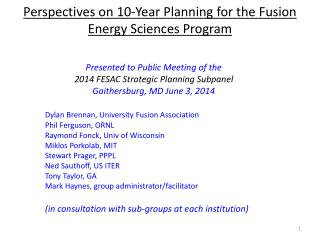 Perspectives on 10-Year Planning for the Fusion Energy Sciences Program
