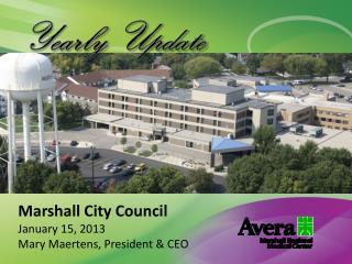 Marshall  City Council January 15, 2013 Mary Maertens, President  & CEO