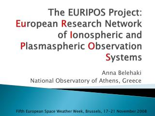 The EURIPOS Project:  Eu ropean  R esearch Network of  I onospheric and  P lasmaspheric  O bservation  S ystems