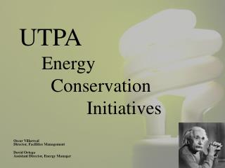 UTPA  	Energy    	  Conservation            		Initiatives