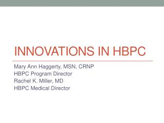 Innovations in HBPC
