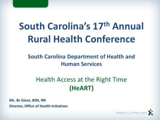 Ms.  Bz  Giese, BSN, RN Director, Office of Health Initiatives