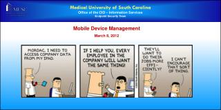 Medical University of South Carolina Office of the CIO – Information Services Endpoint Security Team