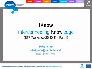 iKnow  i nterconnecting  Know ledge (EFP Workshop 26.10.11 - Part  1)