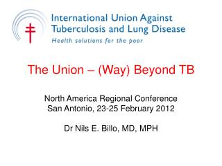 The Union � (Way) Beyond TB