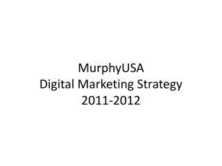 MurphyUSA Digital Marketing Strategy 2011-2012
