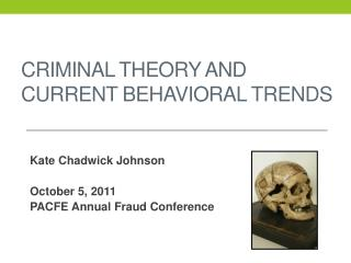 Criminal theory and current behavioral trends