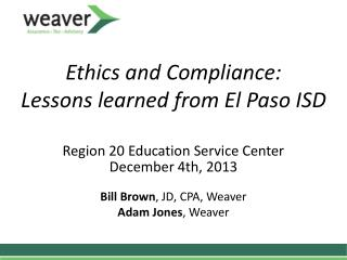 Ethics and Compliance: Lessons learned from El Paso ISD Region 20 Education Service  Center
