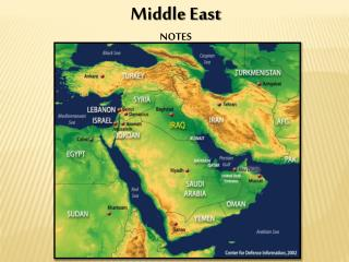 Middle East  NOTES