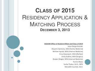 Class of 2015  Residency Application & Matching Process December 3, 2013