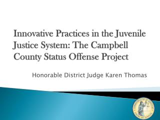 Innovative Practices in the Juvenile Justice System: The Campbell County Status Offense Project