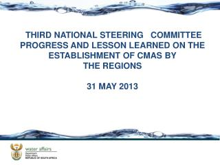 THIRD NATIONAL STEERING   COMMITTEE PROGRESS AND LESSON LEARNED ON THE ESTABLISHMENT OF CMAS BY  THE REGIONS 31 MAY 201