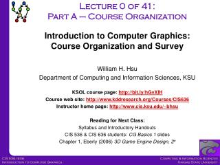 William  H. Hsu Department of Computing and Information Sciences, KSU KSOL c ourse page:  http://bit.ly/hGvXlH