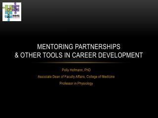 Mentoring Partnerships  & Other Tools in Career Development