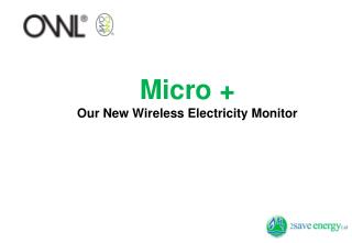 Micro + Our  New Wireless Electricity Monitor
