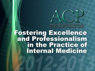 Fostering Excellence and Professionalism  in the Practice of Internal Medicine