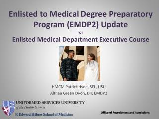 Enlisted to Medical Degree Preparatory Program (EMDP2 ) Update  for Enlisted Medical Department Executive Course